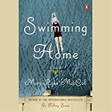 Swimming Home: A Novel Audiobook by Mary-Rose MacColl Narrated by Saskia Maarleveld