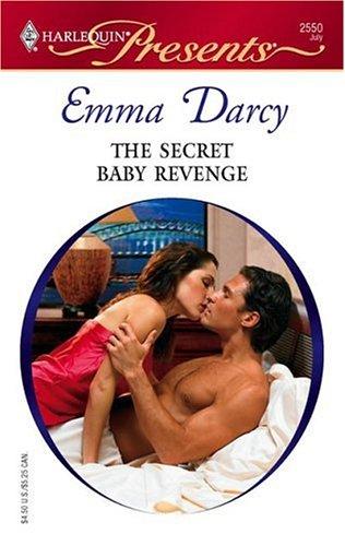 The Secret Baby Revenge (Harlequin Presents), EMMA DARCY
