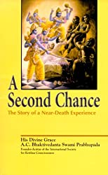A Second Chance : The Story of a Near-Death Experience
