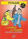 echange, troc Béatrice Nicodème - Futékati, Tome 4 : Le voleur du musée