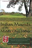 img - for Indian Mounds of the Middle Ohio Valley: A Guide to Mounds and Earthworks of the Adena, Hopewell, Cole, and Fort Ancient People (Guides to the American Landscape) by Susan L. Woodward, Jerry N. McDonald (2002) Paperback book / textbook / text book