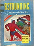 Astounding Science-Fiction 1942 Vol. 29 # 01 March: Recruiting Station / Day After Tomorrow / Goldfish Bowl / Describe a Circle / The Wings of Night / The Embassy / Runaround