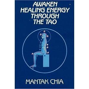 Awaken Healing Energy Through The Tao - Mantak Chia