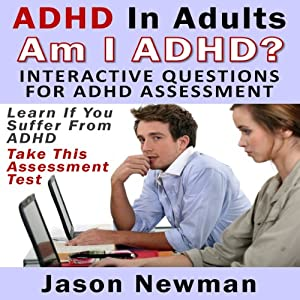 ADHD in Adults: Am I ADHD? Interactive Questions for ADHD Assessment Audiobook