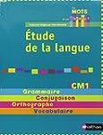 Etude de la langue CM1 : Grammaire-Co...