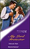 My Lord Protector (Historical Romance) (0263835006) by Hale, Deborah