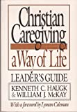 Christian Caregiving: A Way of Life Leaders Guide
