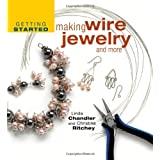 Getting Started Making Wire Jewelry And Morepar Linda L. Chandler