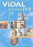 echange, troc Collectif - Vidal de la santé psy : Le bon usage des médicaments psy