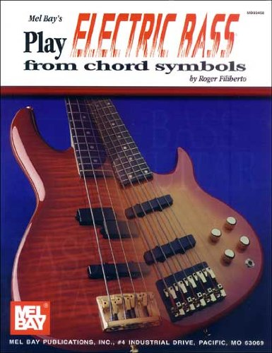 Mel Bay Play Electric Bass From Chord Symbols