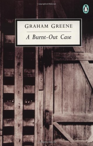 A Burnt-Out Case (Classic, 20th-Century, Penguin)
