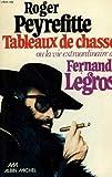 echange, troc Roger Peyrefitte - Tableaux de chasse, ou, La vie extraordinaire de Fernand Legros