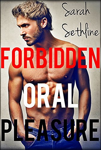 FORBIDDEN ORAL PLEASURE (Gay Taboo Romance)