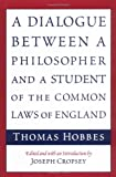 A Dialogue between a Philosopher and a Student of the Common Laws of England (0226345416) by Hobbes, Thomas