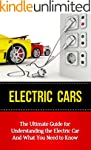 Electric Cars: The Ultimate Guide for...