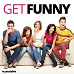 Get Funny! Hypnosis: Improve Your Humor and Wit, Using Hypnosis |  Hypnosis Live