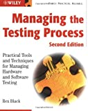 img - for Managing the Testing Process Practical Tools and Techniques for Managing Hardware and Software Testing by Rex Black, Black, Rex [Wiley,2002] [Paperback] 2nd Edition book / textbook / text book