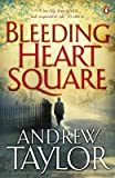 img - for Bleeding Heart Square by Taylor, Andrew (2009) Paperback book / textbook / text book