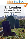31 London Cemeteries to Visit Before...