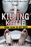 Killing Katie (An Affair With Murder) (Volume 1)