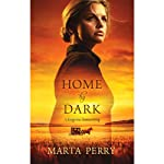 Home by Dark (       UNABRIDGED) by Marta Perry Narrated by Eliza Foss
