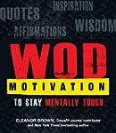 WOD Motivation: Quotes, Inspiration,...