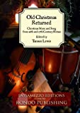 Old Christmas Returned: Christmas Music and Song from 16th and 17th Century Britain