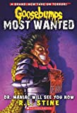 img - for Goosebumps Most Wanted #5: Dr. Maniac Will See You Now book / textbook / text book