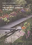 img - for The Pocket Guide to the 100 Best Gardens in Ireland book / textbook / text book