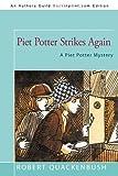 Piet Potter Strikes Again: A Piet Potter Mystery (1450215300) by Quackenbush, Robert