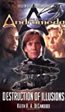 Gene Roddenberry's Andromeda: Destruction of Illusions (0765344076) by DeCandido, Keith R. A.