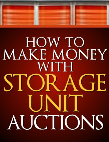 Free Kindle Book : How To Make Money With Storage Unit Auctions