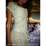 The Earl and His Tiger (Regency Romance) ~ Elizabeth Moss