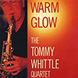 The Tommy Whittle Quartet Warm Glow