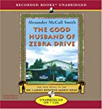 The Good Husband of Zebra Drive (No. 1 Ladies Detective Agency) Alexander McCall Smith