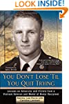 You Don't Lose 'Til You Quit Trying:...