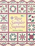 img - for Rose Sampler Supreme by Rosemary Makhan (2000-03-03) book / textbook / text book