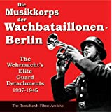 WW-II German/Nazi Era Music - Die Wachbataillonen-Berlin 1937-1945by Various