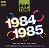 The Pop Years 1984-1985