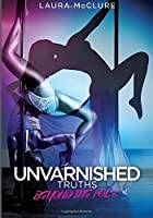 Unvarnished Truths: Beyond the Pole (Volume 1)