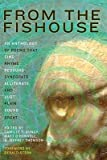 From the Fishouse: An Anthology of Poems That Sing, Rhyme, Resound, Syncopate, Alliterate, and Just Plain Sound Great [With CD (Audio)]   [FROM THE FISHOUSE W/CD] [Paperback]
