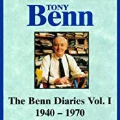 The Benn Diaries, 1940-1970 | [Tony Benn]