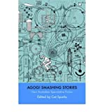 img - for [ Agog! Smashing Stories [ AGOG! SMASHING STORIES ] By Sparks, Cat ( Author )Jun-10-2006 Paperback book / textbook / text book