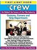 The Crew: Costume, Camera, Grip Departments