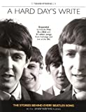 A Hard Day's Write, Revised Edition: The Stories Behind Every Beatles' Song (0062736981) by Turner, Steve
