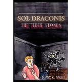 Sol Draconis: The Elder Stonesby Duane E. Naulls
