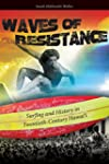 Waves of Resistance: Surfing and Hist...