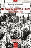 echange, troc Chantal Le Bobinnec - Ma drôle de guerre à 18 ans : Allemagne 1942-1945