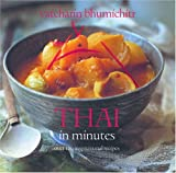 Thai in Minutes: Over 120 Inspirational Recipes (1592232787) by Bhumichitr, Vatcharin