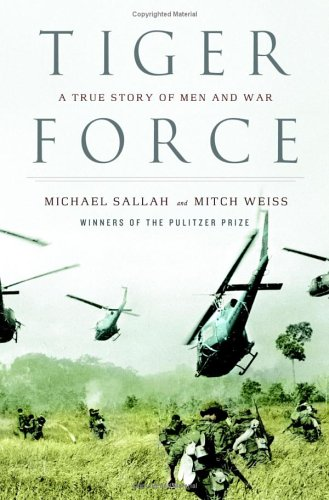 Tiger Force: A True Story of Men and War, Michael Sallah, Mitch Weiss